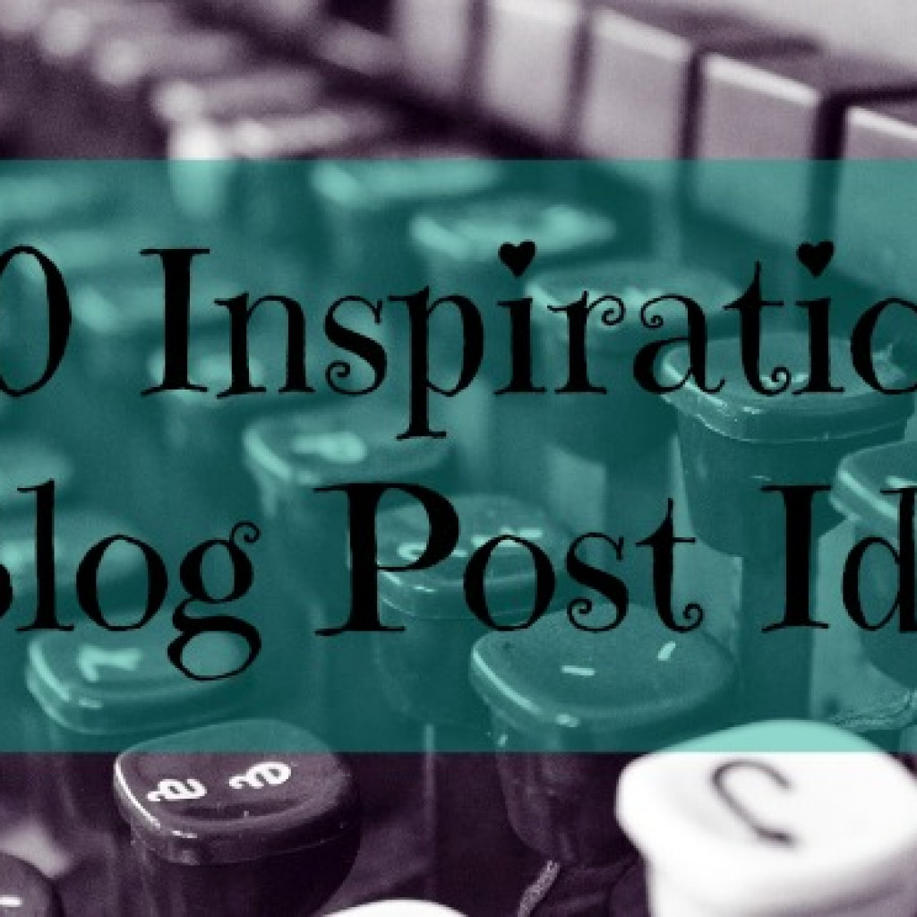50 Inspirational Blog Post Ideas
