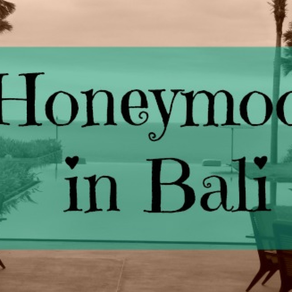 Travel; Honeymoon in Bali