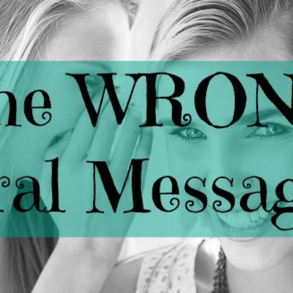 The Wrong Viral Message