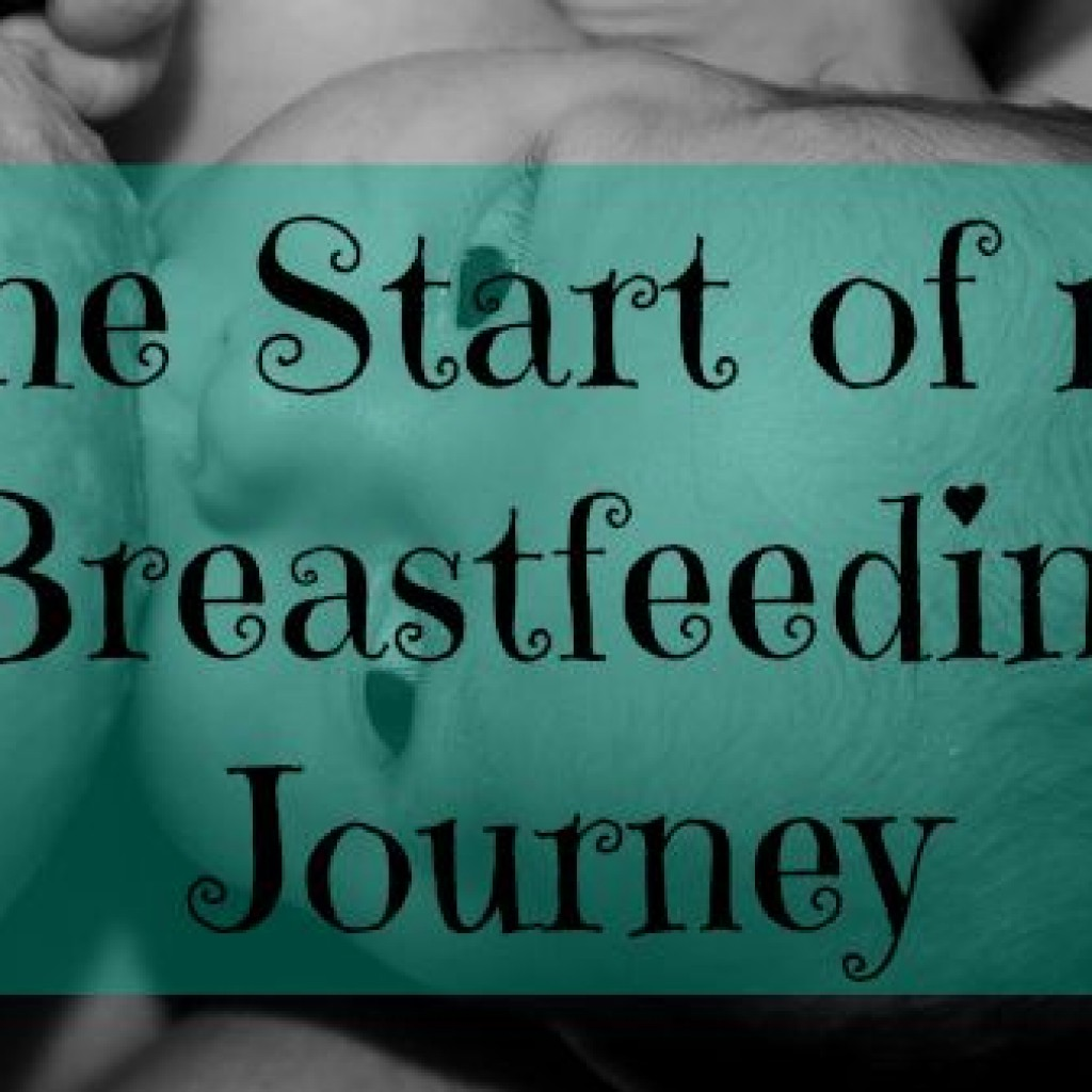 World Breastfeeding Week; The Start of my Breastfeeding Journey