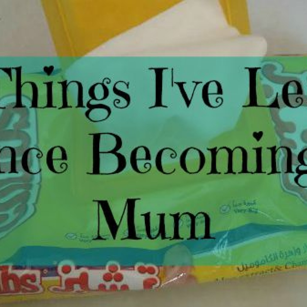 10 Things I Have Learnt Since Becoming a Mum