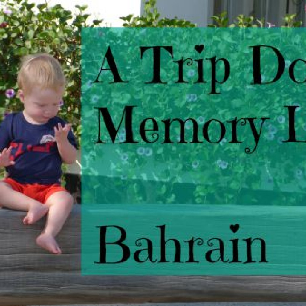 Travel; A Trip Down Memory Lane in Bahrain