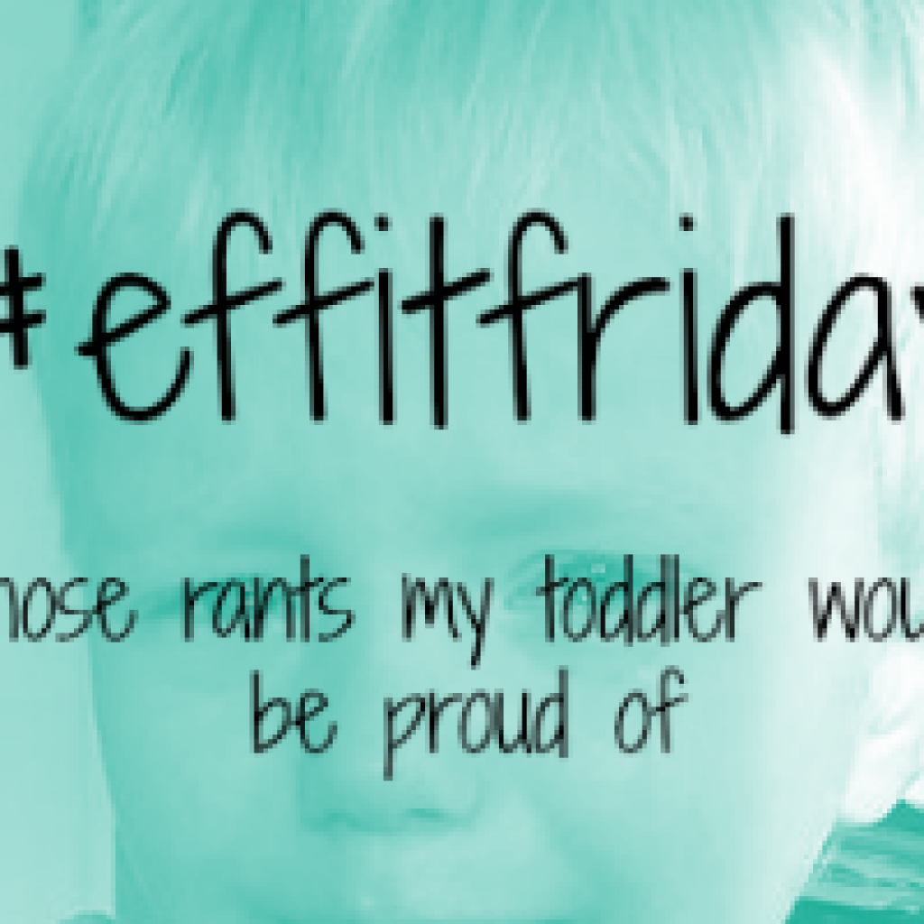 #effitfriday – 9th October 2015