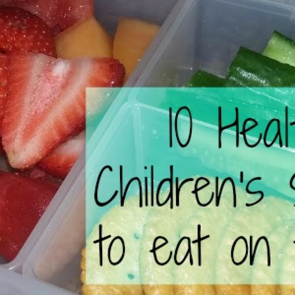 Food for Thought; 10 Healthy Children's Snacks On The Go