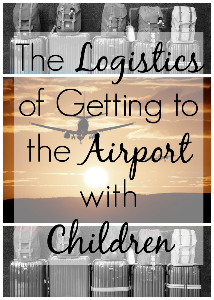 Logistics of getting to the airport with Children