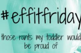 #effitfriday rant linky