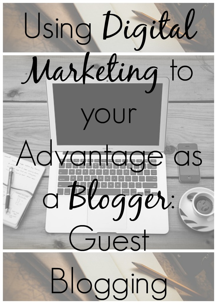 using digital marketing to your advantage as a blogger pin, guest blogging