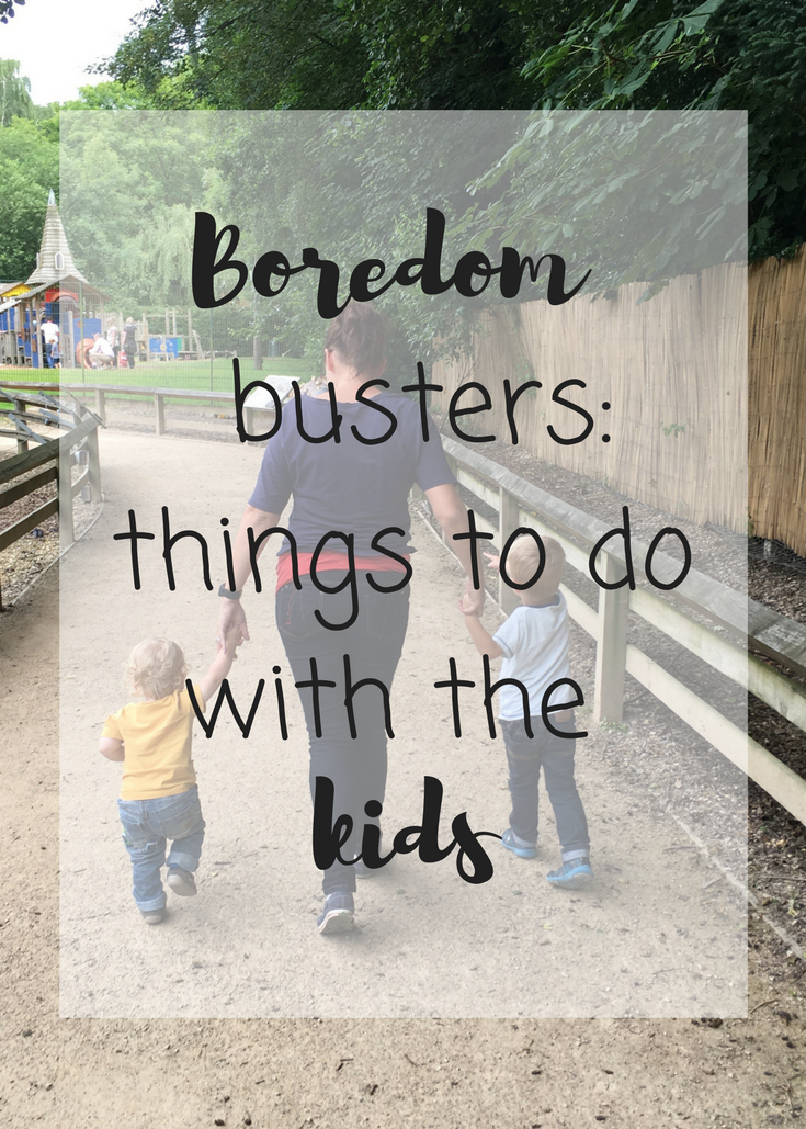 Boredom busters things to do with the kids