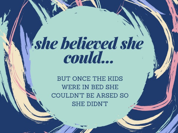 She believed she could…