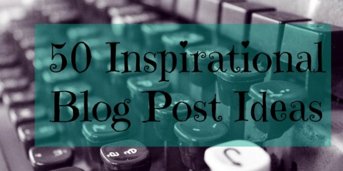 Uplifting Ideas: 50 Inspirational Blog Post Ideas