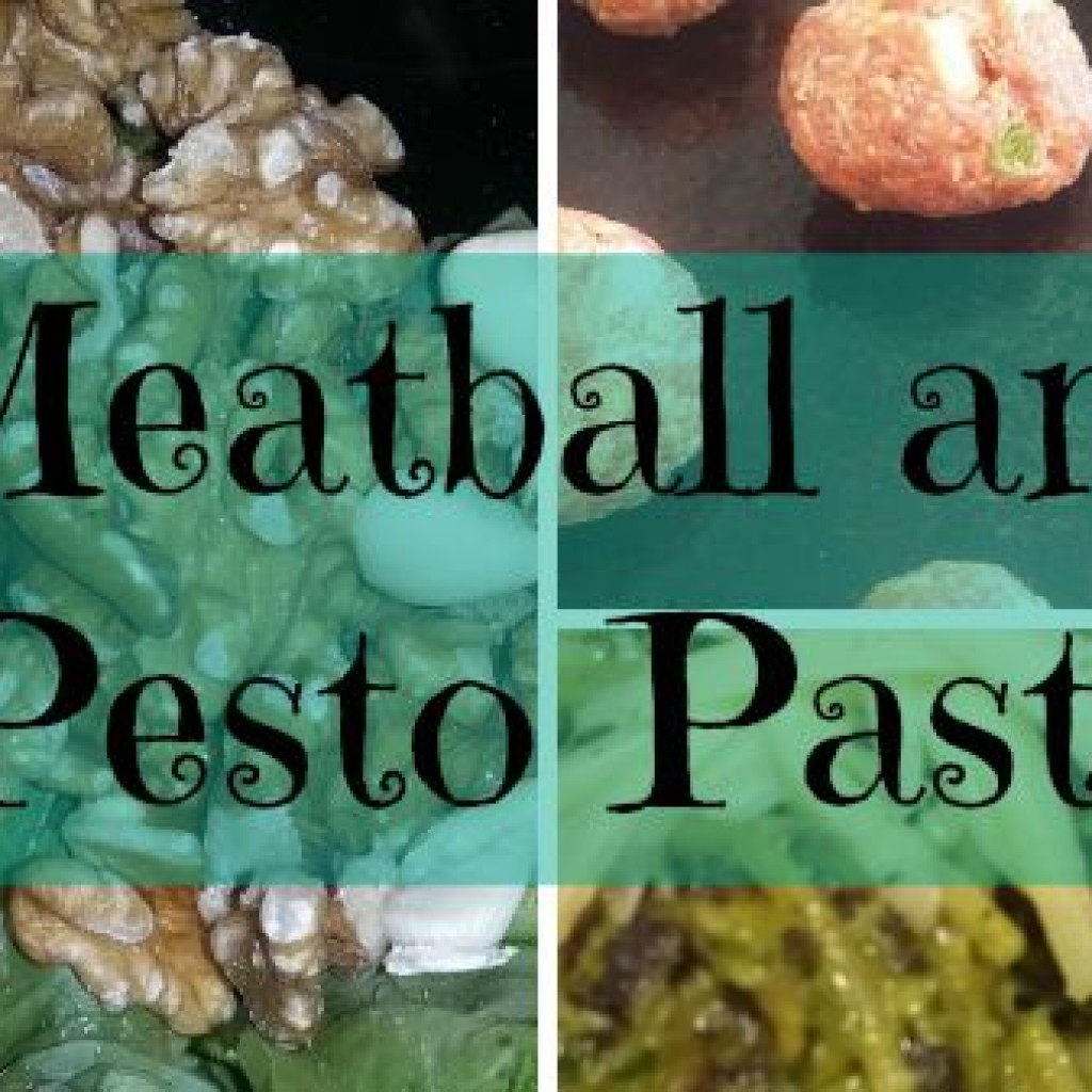 Food for Thought; Meatball and Pesto Pasta