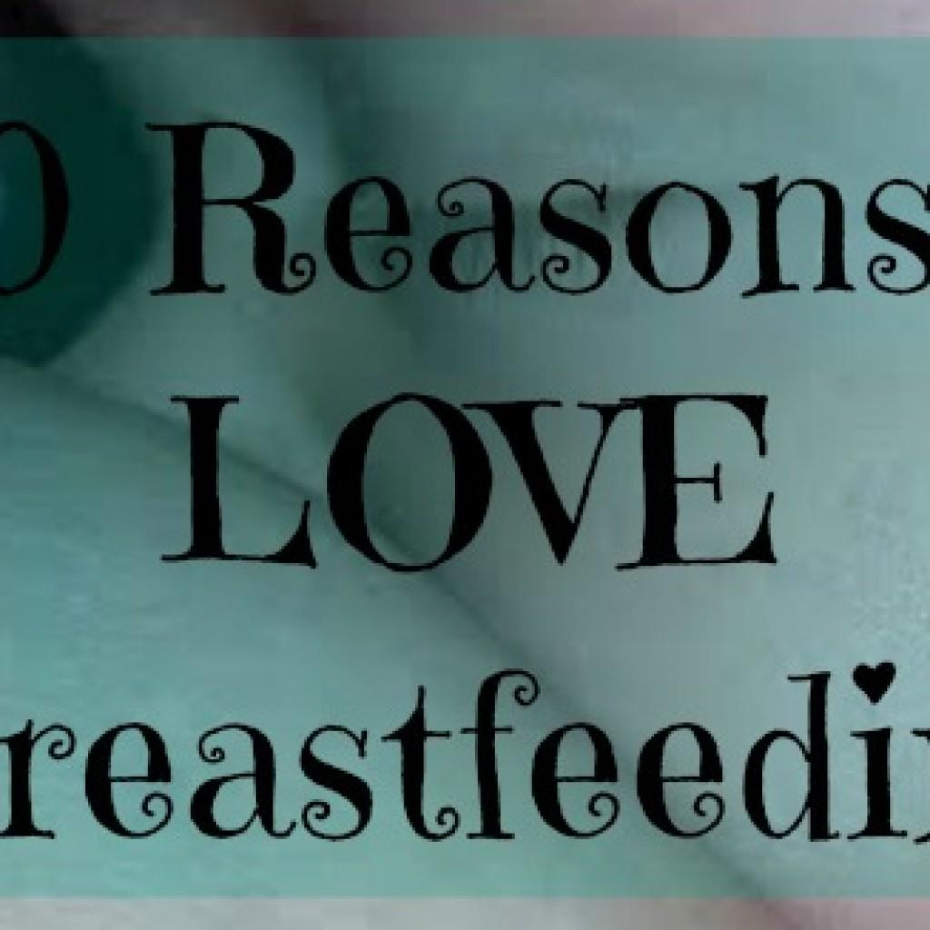 10 Reasons I Love Breastfeeding