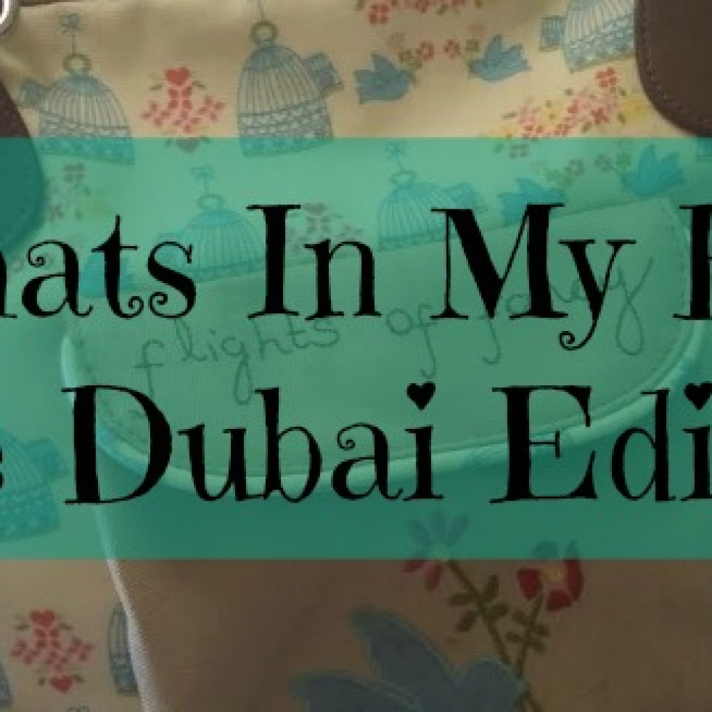 What's in my Bag; the Dubai Edition