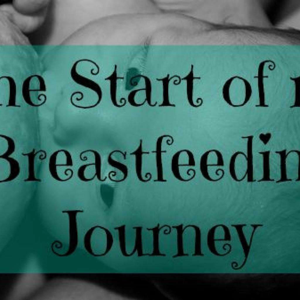 World Breastfeeding Week; The Start of my Breastfeeding Journey