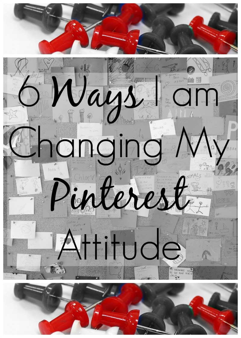 Ways I am changing my Pinterest Attitude