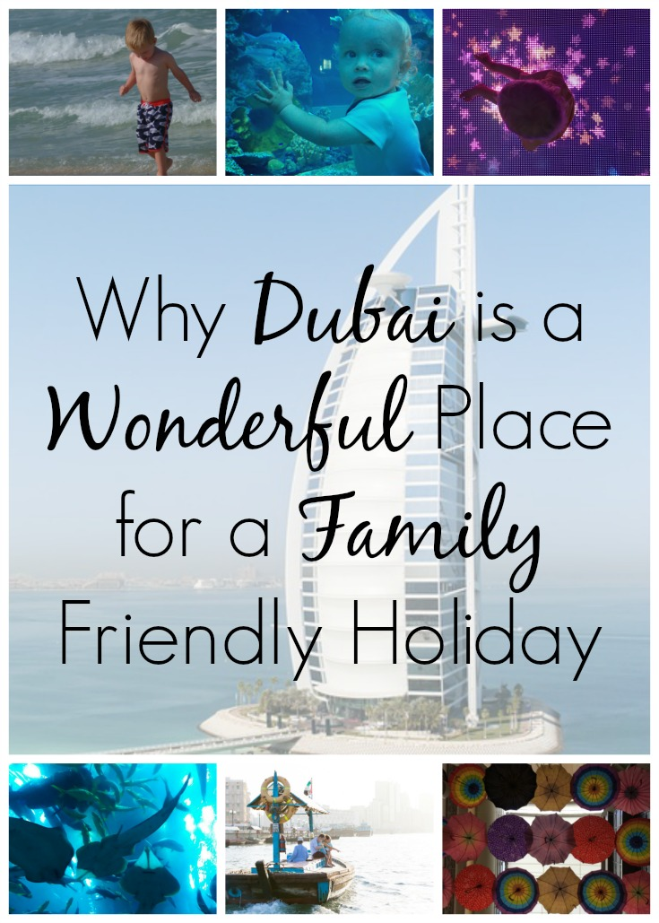 Why Dubai is a Wonderful Family Friendly Holiday Destination