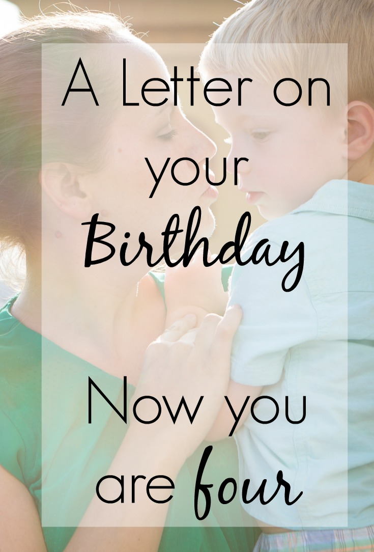 A letter on your birthday now you are four