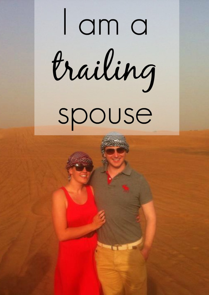 I am trailing spouse, expat life, expat wife, middle east, qatar, dubai