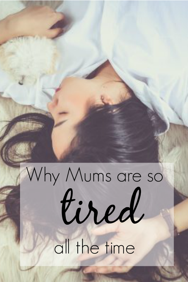 why mums are so tired all the time - parenting exhaustion - motherhood exhaustion
