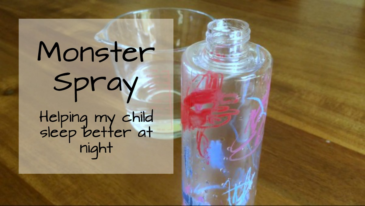 Monster Spray: One simple trick to help my child sleep better at night