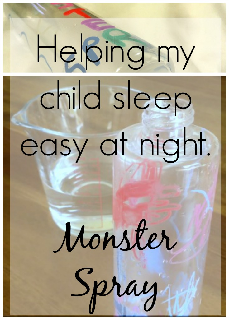 Helping my child sleep better at night by banishing away monsters with monster spray.