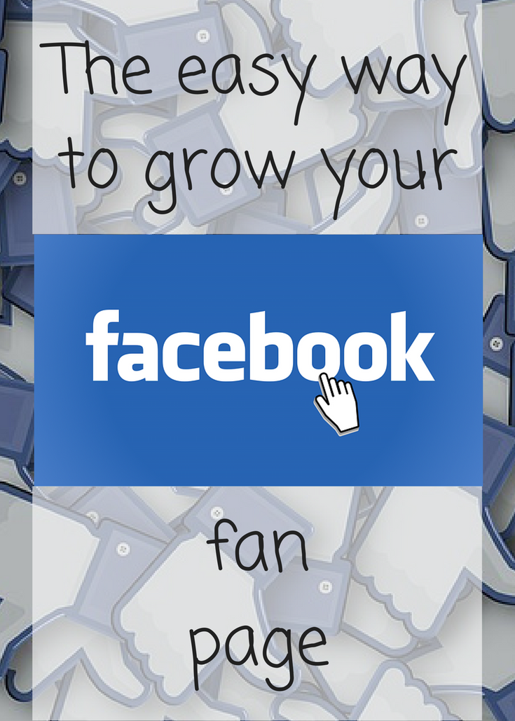 the easy way to grow your Facebook fan page