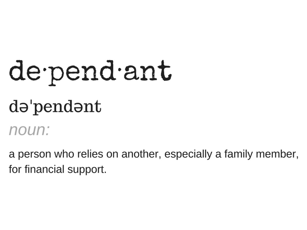 definition of dependant: a person who relies on another, especially a family member, for financial support.