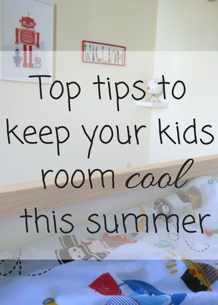 Top tips to keep your kids room cool this summer