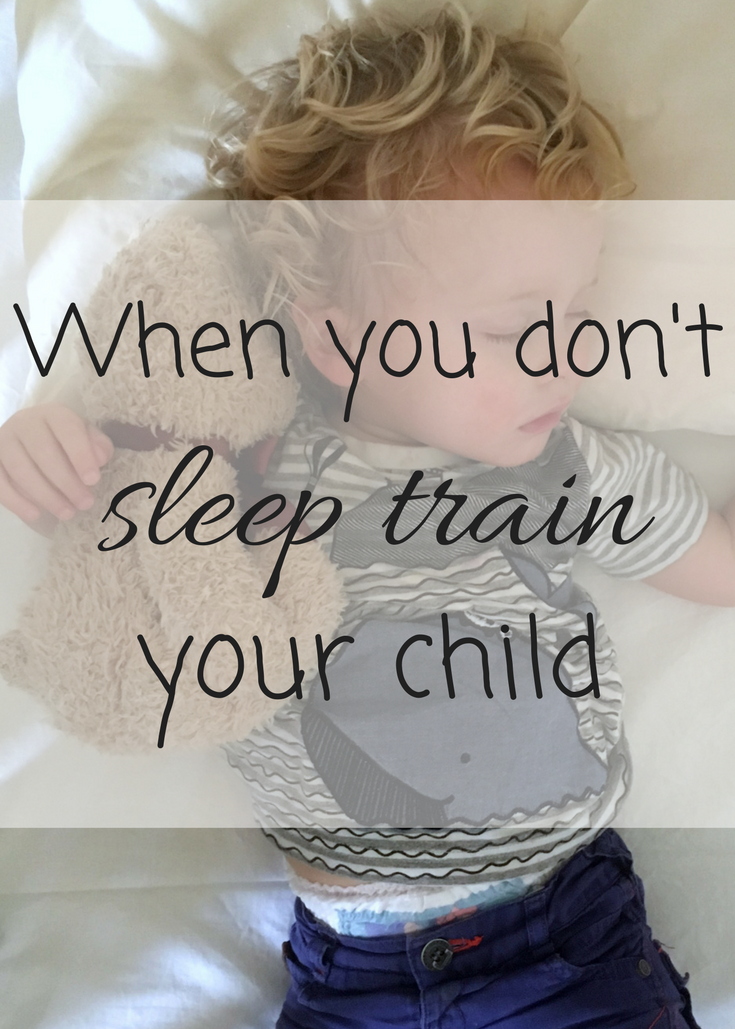 What happens when you choose not to traditionally sleep train your child?