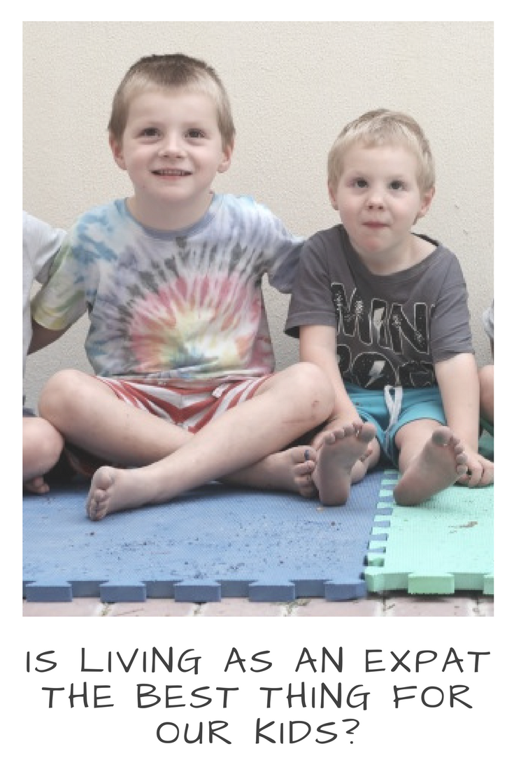 Is living as an expat the best thing for our kids? #expat