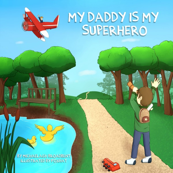 A Mother's Love: The Story Behind My Daddy Is My Superhero