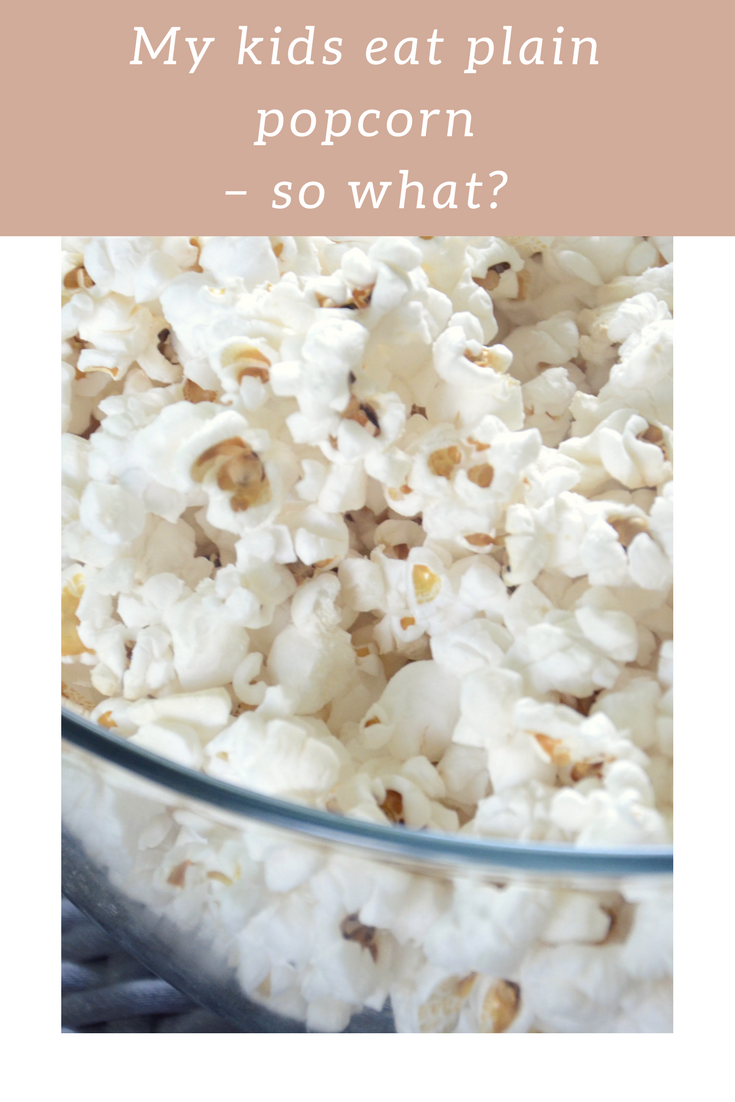 I let my children eat plain popcorn, what's the problem?! #parenting