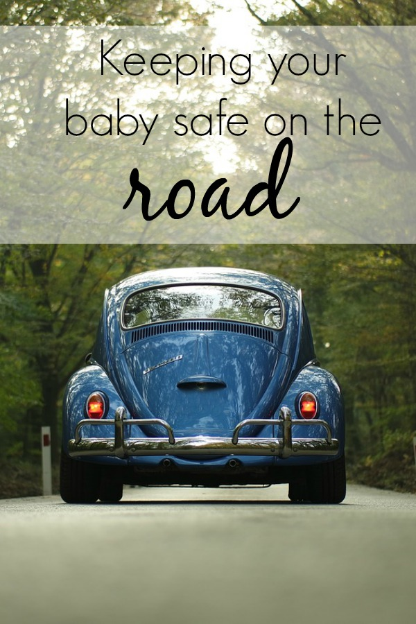 Keeping your baby safe on the road