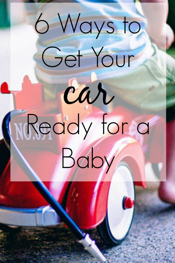 6 Ways to Get Your Car Ready for a Baby