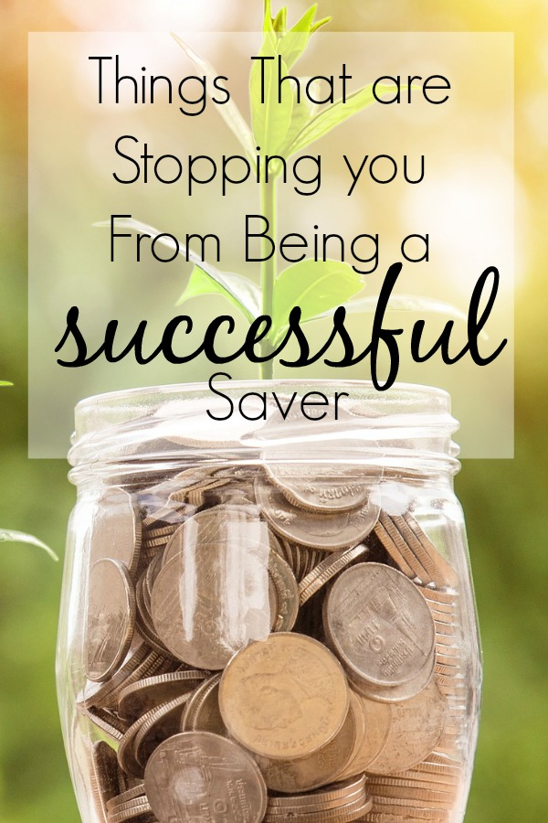 Things That are Stopping you From Being a Successful Saver