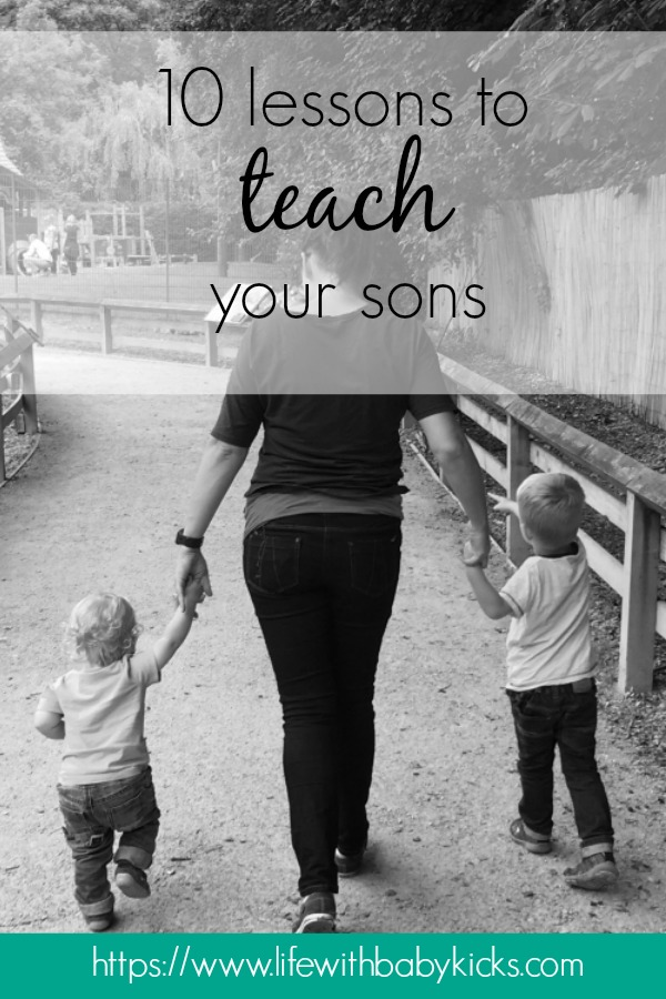 10 lessons that all parents should teach their sons.  Lessons for boys.  Feminism is not just for girls - 10 lessons that I am teaching my boys.