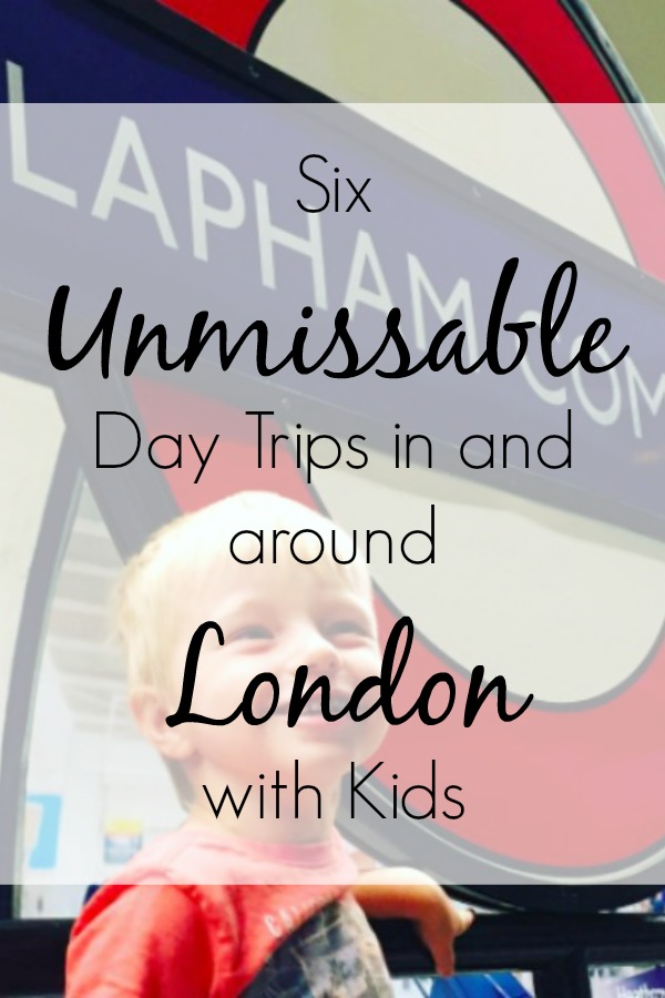 Six Unmissable Day Trips in and around London with Kids